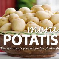 mera POTATIS! – Recept och inspiration för storhushåll  (LRF, Svensk Potatis och Hushållningssällskapet Väst)